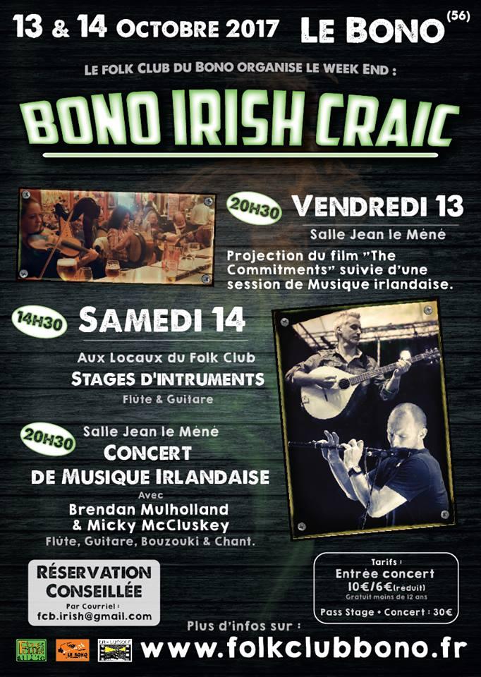 Au programme :  • Vendredi 13 : – 20h30 Salle Jean le Mené : Projection du film « The Commitments » en partenariat avec la Luciole suivie d'une session de musique irlandaise  • Samedi 14 : – 14h30 Stages de flûte & guitare animés par Bredan Mulholland et Micky McCluskey aux locaux du Folk Club Concert de musique irlandaise avec Brendan Mulholland et Micky McCluskey